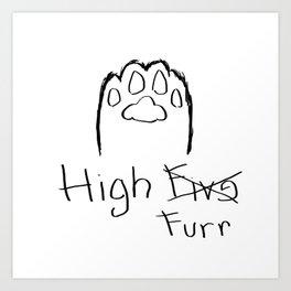 High Furr Art Print