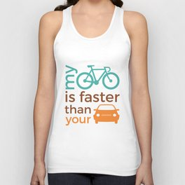 My bicycle is faster than your car Unisex Tank Top