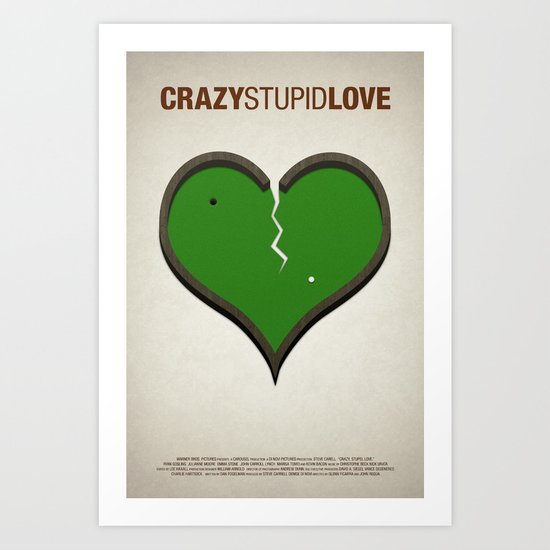 Crazy Stupid Love Art Print
