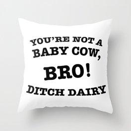 Ditch Dairy Throw Pillow