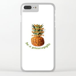 In A World Full Of Apples, Be A Pineapple Clear iPhone Case