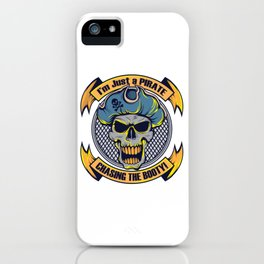 A Unique Detailed Pirate Tee For Yourself? I'm Just A Pirate Chasing The Booty! T-shirt Design iPhone Case