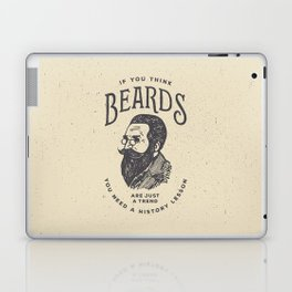 If You Think Beards are Just a Trend You Need a History Lesson Laptop & iPad Skin