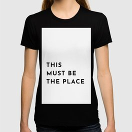 THIS MUST BE THE PLACE T-shirt