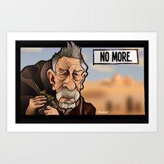 No More Art Print