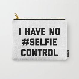 Selfie Control Funny Quote Carry-All Pouch