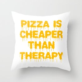 Independence With Pizza. Get up, get better, get here! Eating Pizza is Cheaper than Therapy Foods Throw Pillow