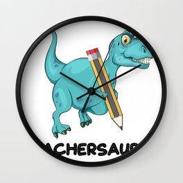 Teachersaurus Dinosaur T-Rex Teacher Gifts Wall Clock