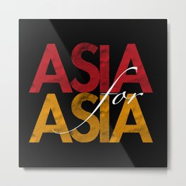 Asia for Asia Metal Print