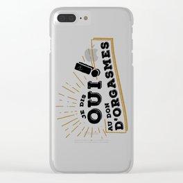 Je dis oui au don d'orgasmes - Handy Clear iPhone Case