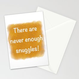 Never enough snuggles Stationery Cards