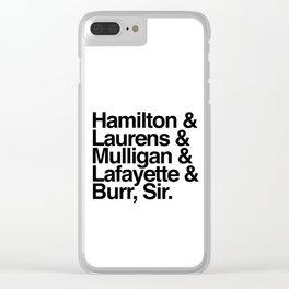 Hamilton, Laurens, Mulligan, Lafayette & Burr, Sir Clear iPhone Case