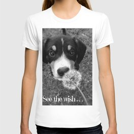 See the wish... T-shirt