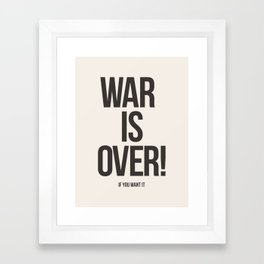 War Is Over! If You Want It Framed Art Print