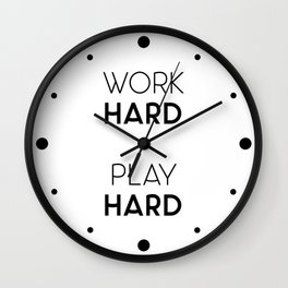 Work Hard / Play Hard Quote Wall Clock