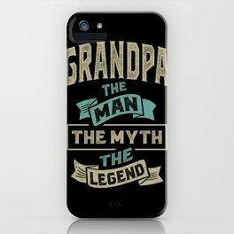 Grandpa The Myth The Legend iPhone Case