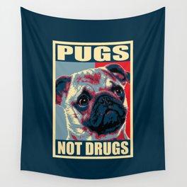 Pugs Not Drugs Funny Propaganda Wall Tapestry
