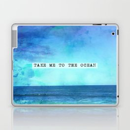 Take me to the ocean Laptop & iPad Skin