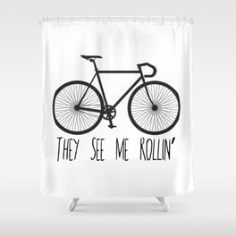 They See Me Rollin' Bicycle - Men's Fixie Fixed Gear Bike Cycling Shower Curtain