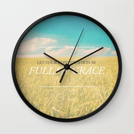 Full of Grace - Colossians 4:6 Wall Clock