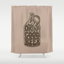 Drink Good Beer Shower Curtain