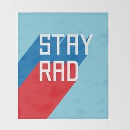Stay Rad II Throw Blanket