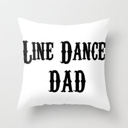 Funny Line Dance Dad Throw Pillow