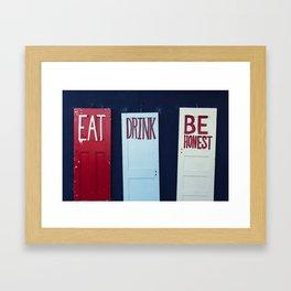 Eat Drink Be Honest Framed Art Print