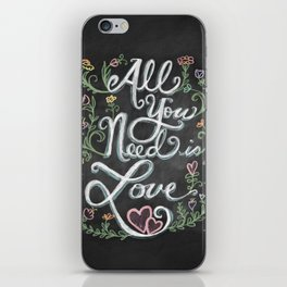 All You Need is Love Chalkboard Art iPhone Skin