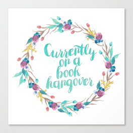 Book Hangover - Currently on a book hangover Canvas Print