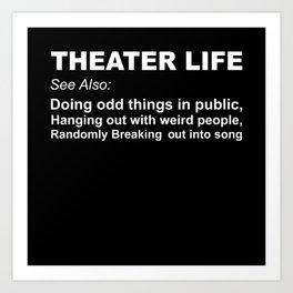 Theater Life Art Print