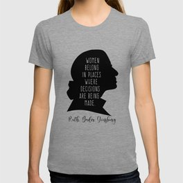 Women Belong In All Places where decisions are being made. T-shirt