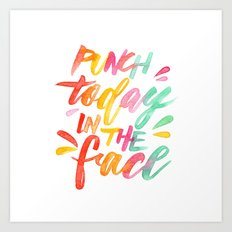 Punch Today in the Face - Original Watercolor Lettering Print Art Print
