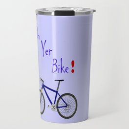 On Yer Bike Travel Mug