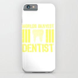 Worlds Okayest Dentist (Yellow) iPhone Case