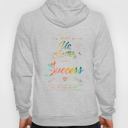 Bury Your Enemy With Success Hoody