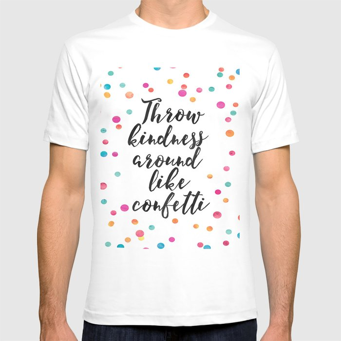 94b0709c Throw Kindness Around Like Confetti,Funny Print,Wall Art,Quote  Prints,Nursery Decor,Kids Gift T-shirt