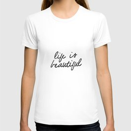 Life is Beautiful black and white contemporary minimalism typography design home wall decor bedroom T-shirt