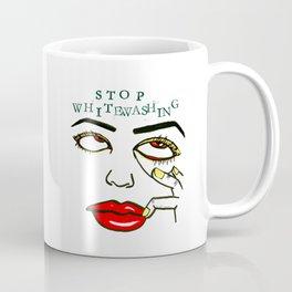 Stop Whitewashing Coffee Mug