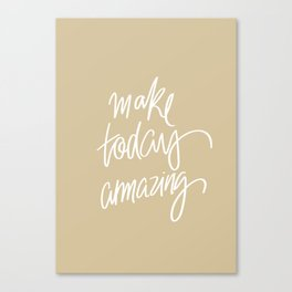 Make Today Amazing Canvas Print