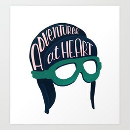 Adventurer, at heart Art Print