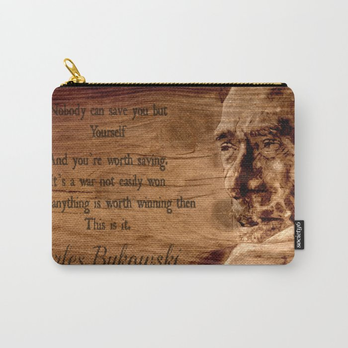 Charles Bukowski - wood - quote Carry-All Pouch