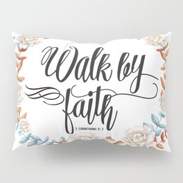 Christian Bible Verse Quote - Walk By Faith Pillow Sham