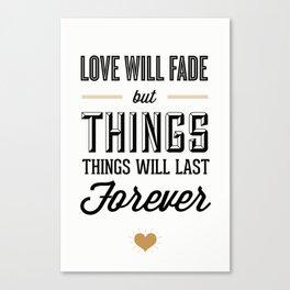 Love Will Fade Canvas Print
