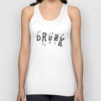 drunk Tank Tops featuring DRUNK by Timothy Goodman