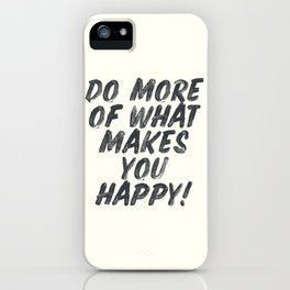 Do more of what makes you happy, handwritten positive vibes, inspirational, motivational quote iPhone Case