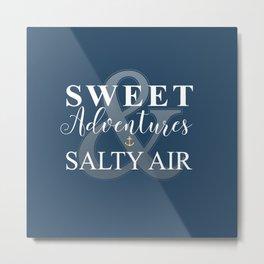 Sweet Adventures & Salty Air Metal Print