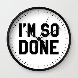 I'm So Done Wall Clock
