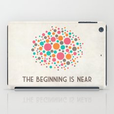 The Beginning Is Near iPad Case