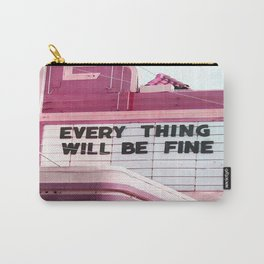Every Thing Will Be Fine Carry-All Pouch